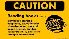 May cause extreme happiness, exceptionally sharp brain and unusual peace of mind, sudden outbursts of joy and extra strength stress relief. I Love Books, Good Books, Books To Read, My Books, Book Memes, Book Quotes, Love Reading, Reading Books, Reading Quotes