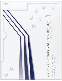 Ciencia e ingenieria de los materiales /  Donald R. Askeland y Pradeep P. Phulé. 2010.