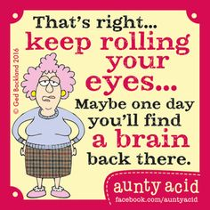 Thursday, August 04, 2016 (GoComics.com - Aunty Acid by Ged Backland)