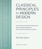 Classical principles for modern design : lessons from Edith Wharton and Ogden Codman's The Decoration of Houses