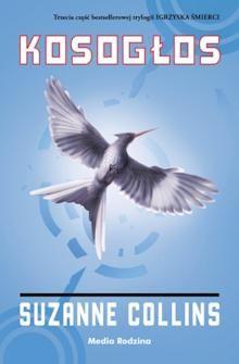 """""""Kosogłos"""" - Suzanne Collins  To już ostatnia cześć przygód słynnej Katniss Everdeen i tym razem Igrzyska Śmierci rozegrają się w całym Panem, gdyż oto nadchodzi wielkie powstanie. Jaki będzie finał całej serii?    Recenzja książki:  http://moznaprzeczytac.pl/kosoglos-suzanne-collins/"""