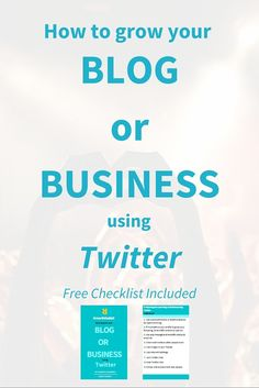 How to grow your blog or business using Twitter (Free Checklist) Click through to read more.