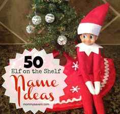 Elf on the Shelf Names: 50 Ideas for Boys and Girls The Elf on the Shelf tradition is becoming increasingly popular with Mommysavers Members. When you get your elf, you'll want to give him o… Little Christmas, Christmas Elf, Family Christmas, Christmas Stuff, Christmas Ideas, Elf On The Self, The Elf, Girl Elf, Boy Or Girl