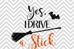 Yes I can Drive a Stick Witch Halloween Pumpkin SVG and DXF Cut File | The Hungry JPEG