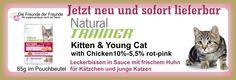 Neu im Sortiment - Leckerbissen in Sauce mit frischem Huhn für Kätzchen und junge Katzen