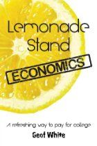 Lemonade Stand Economics by Geof White is a must read for teenagers. Parents, buy this for your kids and help them graduate debt-free. College Fund, Saving For College, Scholarships For College, College Life, College Students, Best Lemonade, Young Entrepreneurs, Best Books To Read, Starting Your Own Business