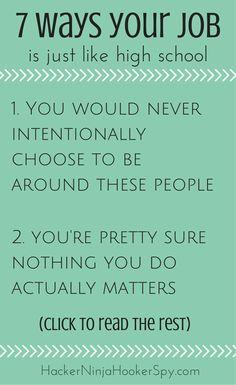 7 Ways Your Job is Like High School-- SAD BUT TRUE. #Job #Humor #Funny