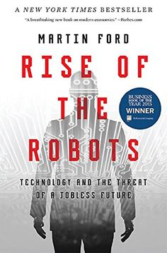 Rise of the Robots: Technology and the T- 465059996 - http://lowpricebooks.co/2016/03/rise-of-the-robots-technology-and-the-t-465059996/