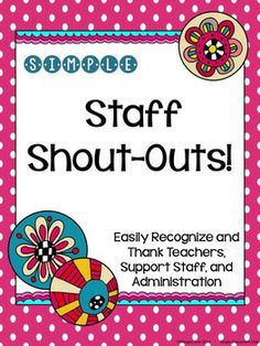 Simple Staff Shout-Outs {Teacher and Staff Appreciation}Easily recognize and thank teachers, support staff, and administration with these simple Shout-Out for School Leadership, Educational Leadership, Staff Gifts, Teacher Gifts, Teacher Stuff, Teacher Tools, School Staff, School Counselor, Teacher Morale