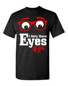 I ONLY HAVE EYES 4 YOU, ROMANTIC VALENTINES GIFT