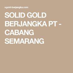 SOLID GOLD BERJANGKA PT - CABANG SEMARANG