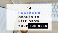 The Best Facebook Groups To Help Your Business Grow