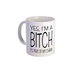 nice I'M A Bitch! Coffee Mug