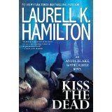 Kiss the Dead (Anita Blake, Vampire Hunter) (Kindle Edition)By Laurell K. Hamilton