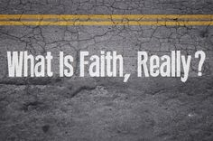What Is Faith Really? - Eyes of a Believer