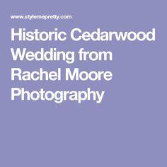 Historic Cedarwood Wedding from Rachel Moore Photography