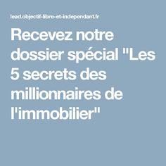 """Recevez notre dossier spécial """"Les 5 secrets des millionnaires de l'immobilier"""""""