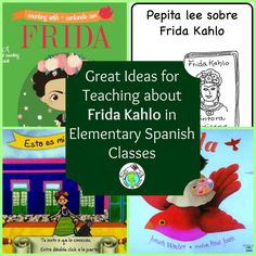 Resources and Ideas for incorporating Frida Kahlo into your Spanish classroom! Mundo de Pepita, Resources for Teaching Spanish to Children