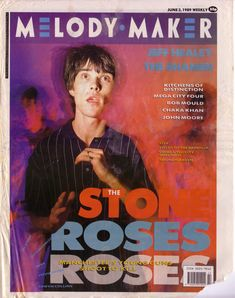 The Stone Roses (I miss Melody Maker) Magazine Maker, Magazine Covers, Cool Album Covers, Stone Roses, Best Albums, Pink Walls, Music Posters, Mondays, Thesis