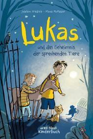 """Leseabenteuer zu """"Lukas und das Geheimnis der sprechenden Tiere"""" von Joachim Friedrich aus dem Orell Füssli Verlag. Jetzt mitmachen & gewinnen!"""