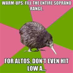 Choir Kiwi - Warm-Ups: Fill the entire Soprano range. For Altos, don't even hit low A...