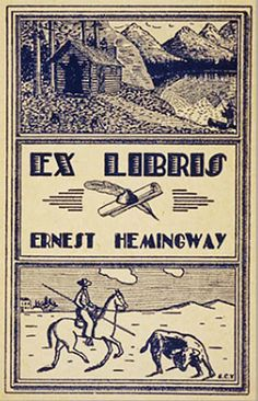bookplate of Ernest Hemingway ... depicts mountain cabin scene and bullfighter on horseback pinning bull, scroll, feather pen and ink