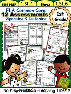 First Grade Common Core ELA Assessments-Speaking & Listening from Teachingtimes2 on TeachersNotebook.com -  (27 pages)  - 12 student assessment pages and 6 poster/ binder divider pages- for SL.1.1 thru SL.1.6 Great Resource - Just print and go-Great for standard based report card Work On Writing, Opinion Writing, Literacy Assessment, Binder Dividers, Listen And Speak, Common Core Ela, Test Prep, Future Classroom, Word Work