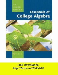 Essentials of College Algebra (10th Edition) (The Lial/Hornsby/Schneider College Algebra Series) (9780321664990) Margaret L. Lial, John Hornsby, David I. Schneider , ISBN-10: 032166499X  , ISBN-13: 978-0321664990 ,  , tutorials , pdf , ebook , torrent , downloads , rapidshare , filesonic , hotfile , megaupload , fileserve Essentials, Good Night, David, Tutorials, Ebooks, Pdf, Places, College, Algebra