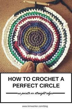 How to crochet a perfect circle, with no points, corners or straight edges.