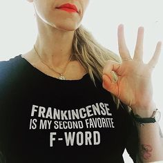 Fun Essential Oil Tshirts for your doTERRA or Young Living business   Frankincense is my second favorite F-Word   This unique essential oil t-shirt design is a clever marketing tool to start the conversation