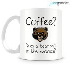 Coffee Does a bear shit in the woods Funny mug by JuiceGraphics