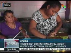 """México: organización """"La Patrona"""" brinda ayuda humanitaria a migrantes"""