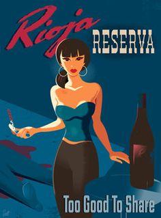 a wine poster with attitude.  http://www.inprnt.com/gallery/bob_scott_art/rioja_reserva_girl/