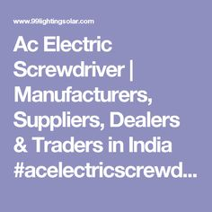 Ac Electric Screwdriver | Manufacturers, Suppliers, Dealers & Traders in India #acelectricscrewdriver