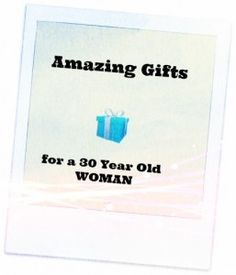 Great Gifts For 30 Year Old Women