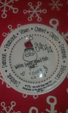 I saw a pin on Santa cookie plates and had to make one! So easy...plate from the dollar store and just used a sharpie :)