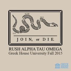 ATO Rush T-Shirt Design ideas | Greek House | Alpha Tau Omega | ATO | Rush | Recruitment | Fall | Fraternity | Frat | Greek | T-Shirt | Join or Die | Greek Life | Don't tread on me | fraternity cooler idea | recruitment | greek apparel | design proof