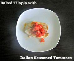 Baked Tilapia with Italian Seasoned Tomatoes