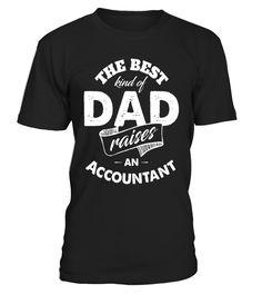 The Best Kind of Dad Raises Accountant T Shirt for Father  #Bookkeeping#tshirt#tee#gift#holiday#art#design#designer#tshirtformen#tshirtforwomen#besttshirt#funnytshirt#age#name#october#november#december#happy#grandparent#blackFriday#family#thanksgiving#birthday#image#photo#ideas#sweetshirt#bestfriend#nurse#winter#america#american#lovely#unisex#sexy#veteran#cooldesign#mug#mugs#awesome#holiday#season#cuteshirt