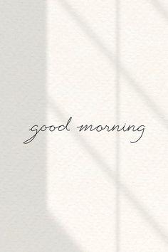 Morning Words, Good Morning Texts, Good Morning Quotes, Morning Morning, Motivacional Quotes, Words Quotes, Beige Aesthetic, Quote Aesthetic, Motif Art Deco