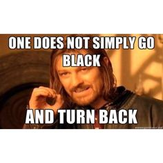 One does not simply .. Lol