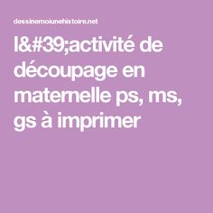 l'activité de découpage en maternelle ps, ms, gs à imprimer
