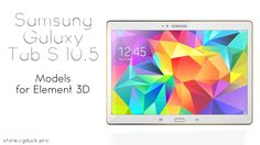 Samsung Galaxy Tab S 10.5 for Video Copilot's Element 3D. Product Link: http://store.cgduck.pro/element-3d/samsung-galaxy-tab-s10-e3d.html