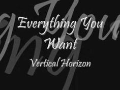 Vertical Horizon- Everything You Want