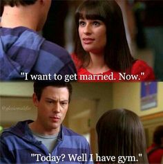 this is one of my favorite glee quotes ever.