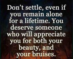 You deserve someone who will appreciate your beauty and your bruises, my friend. #LiveFreeLoveWell 1-800-910-5060 BrokenChainsIntl.com