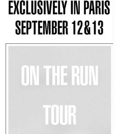 On The Run Tour Paris The Only Show In Europe 12/13 September 2014