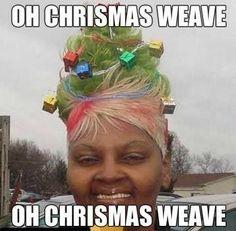 Christmas weave  #Christmasmemes