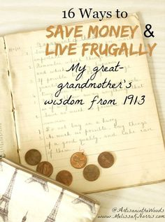 Need to save money and live frugally? These are 16 tips from my great-grandmother in 1913 that still apply today. Read now for time tested tips to stretch your dollar.