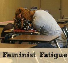 Feminist Fatigue